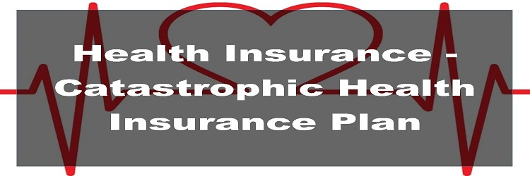 Catastrophic Health Insurance Plans